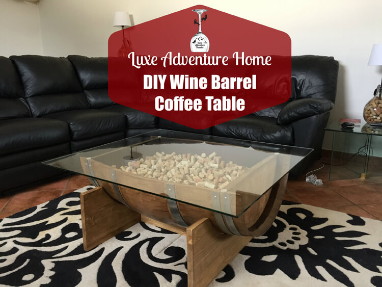 diy wine barrel coffee table - luxe adventure traveler
