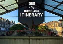 3 Days in Bordeaux, France Itinerary