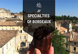 Bordeaux Specialties button with a canéle linking to 10 Bordeaux Specialties to Try